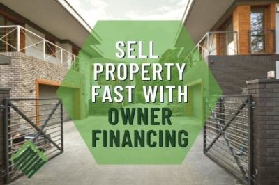 Sell Property Fast with Owner Financing