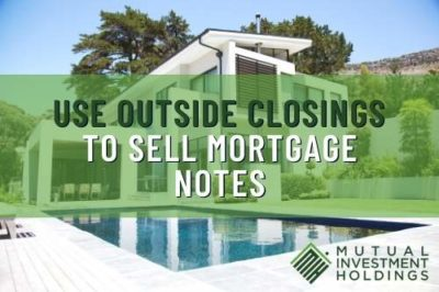 Use Outside Closings to Sell Mortgage Notes