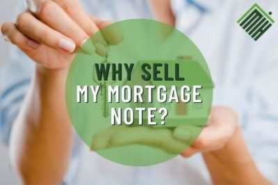 Why Sell My Mortgage Note?