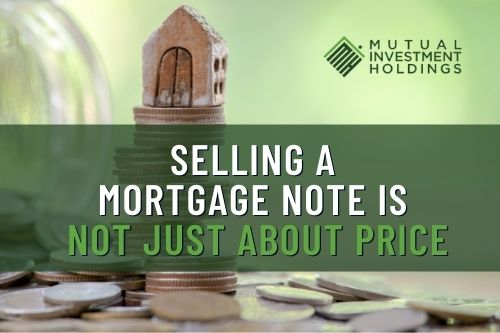 Photo of Small House on Stack of Coins with Words: Selling a Mortgage Note is Not Just About Price